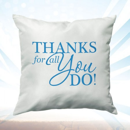 Giftsuncommon - Thanks For All You Yo Do Cushion