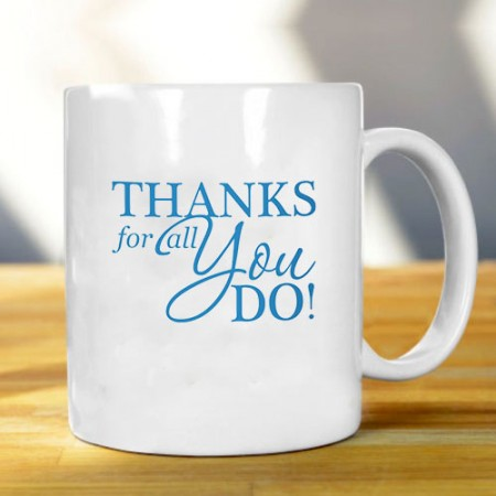 Giftsuncommon - Thanks For All You Yo Do Mug
