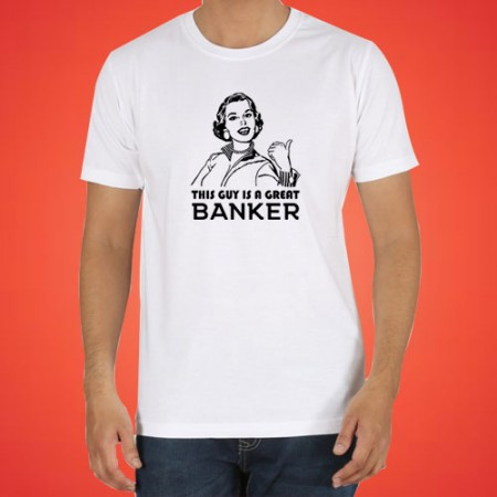 Giftsuncommon - Great Banker Printed Tshirt