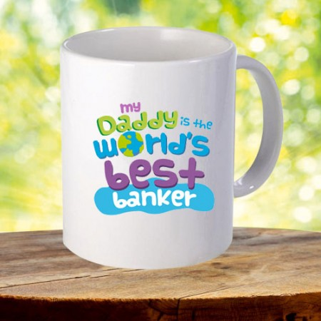 Giftsuncommon - My Dad Is Best Banker Printed Mug