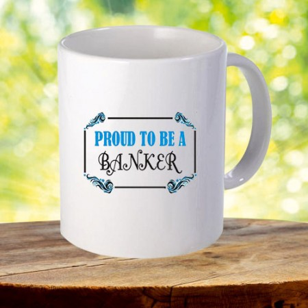 Giftsuncommon - Proud To Be Banker Printed Mug
