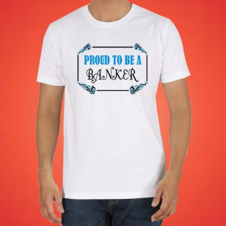 Giftsuncommon - Proud To Be Banker Printed Tshirt