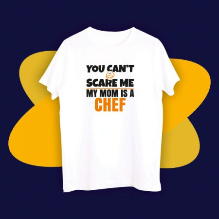 Giftsuncommon - You Cant Scare Me Printed Chef Tshirt