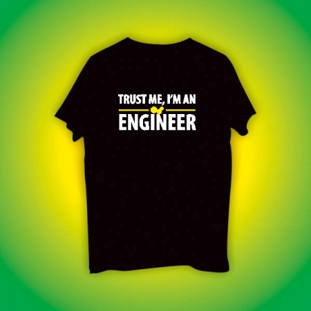 Giftsuncommon - Trust Me Engineer Printed Tshirt