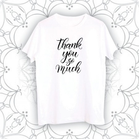 Giftsuncommon - Thank You So Much Tshirt