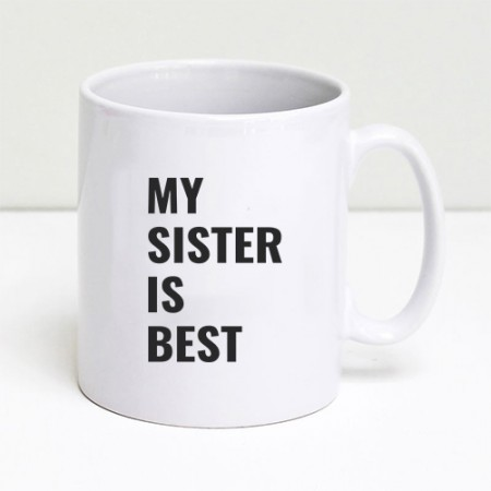 Giftsuncommon - My Sister Is Best Printed Mug