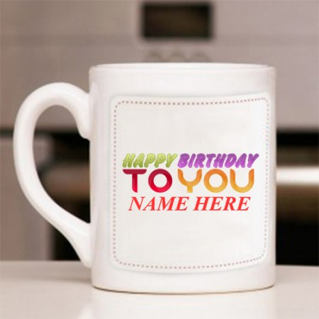 Giftsuncommon - Happy Birthday To You Printed Mug